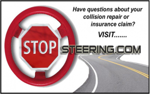 Have questions about your collision repair or insurance claim? Visit STOP Steering dot com.